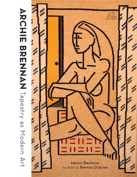 Tapestry as Modern Art - Archie Brennan & Brenda Osborn