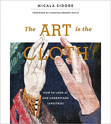 The Art Is the Cloth by Micala Sidore